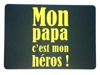 Tapis de souris  « Mon Papa c'est mon héro »