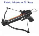 Pistolet  Arbalète Crossbow  50 livres